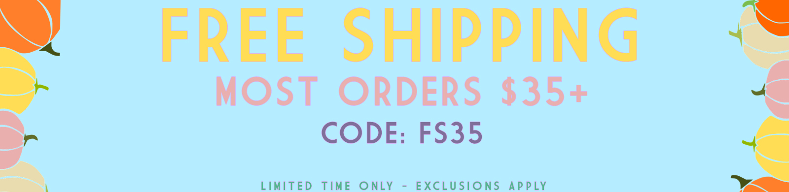 Free Shipping on Most Orders Over $35