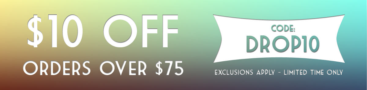 Fill Your Cart up and Get $10 OFF!