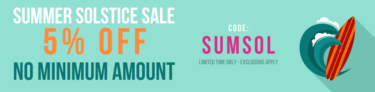 Summer Savings Are Officially Here - Get 5% Off Your Order!