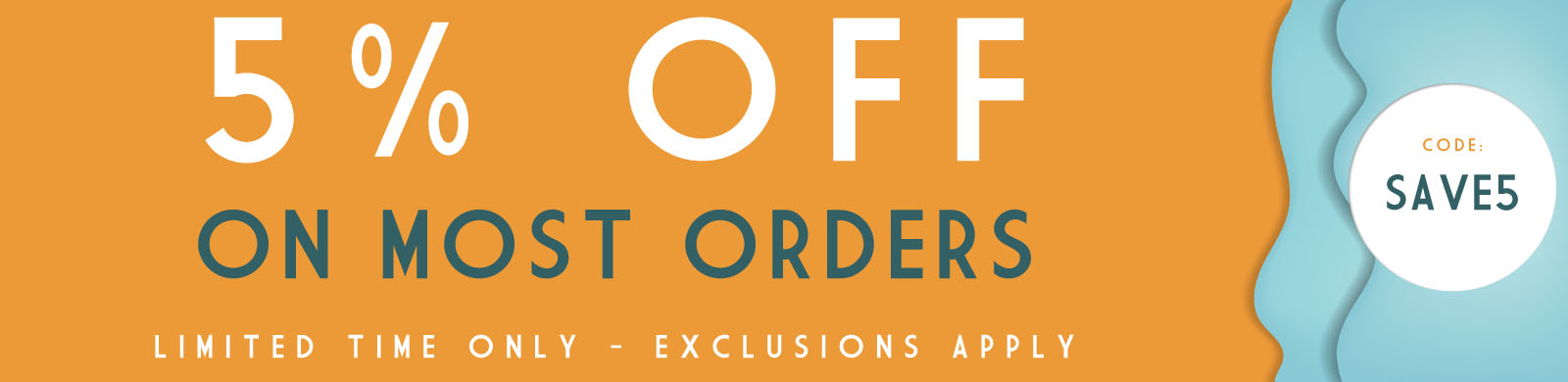 Save 5% On Most Orders