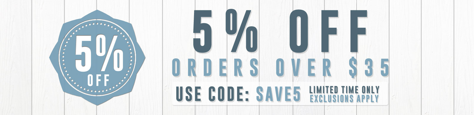 5% Off Orders Over $35