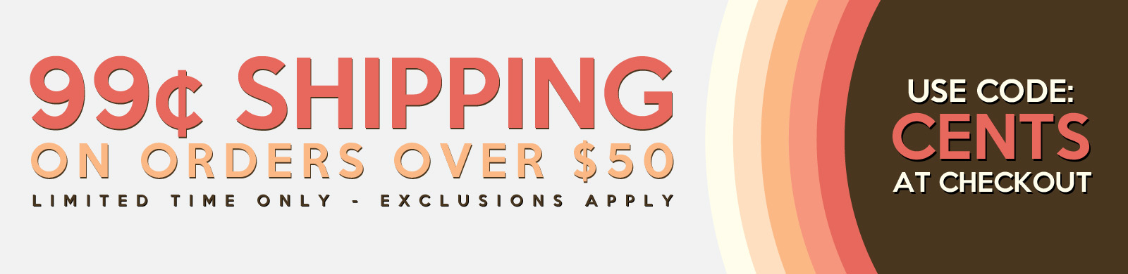 99¢ Shipping on Orders Over $50