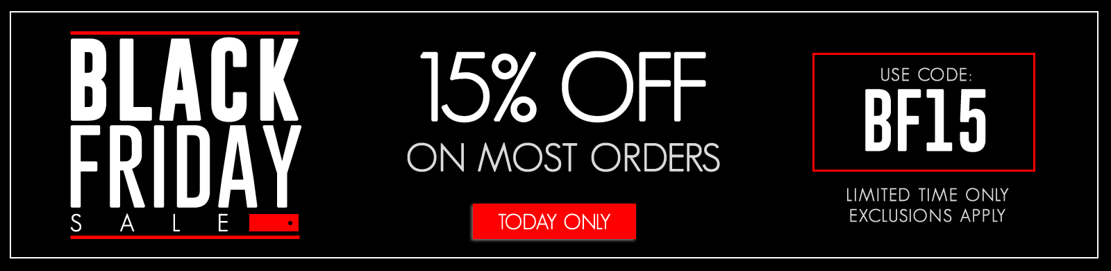 BLACK FRIDAY EXCLUSIVE! Save 15% Now - No Minimum Purchase Required!
