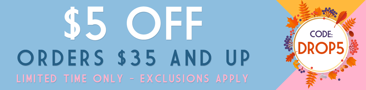 Load Up Your Cart and Get $5 OFF!