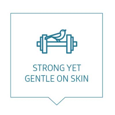 Strong but Gentle to Skin